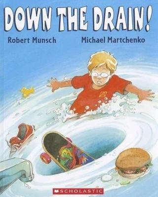 Down the Drain by Robert N Munsch