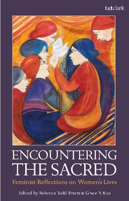 Encountering the Sacred: Feminist Reflections on Women's Lives book