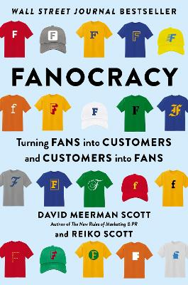 Fanocracy: Turning Fans into Customers and Customers into Fans by Tony Meerman Robbins