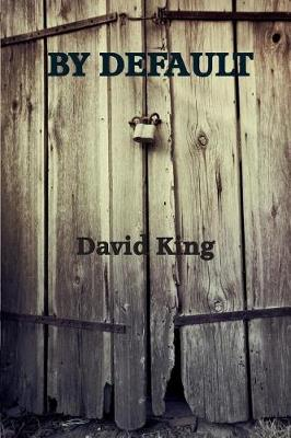 By Default by David King