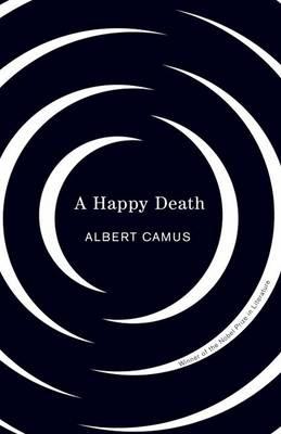 Happy Death by Albert Camus