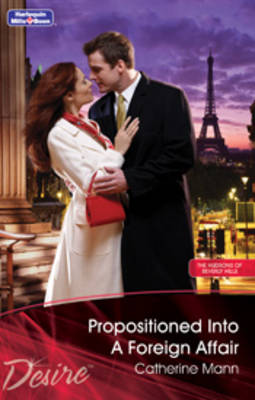 Propositioned Into A Foreign Affair by Catherine Mann