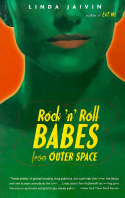 Rock'n'Roll Babes from Outer Space by Linda Jaivin