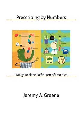 Prescribing by Numbers by Jeremy A. Greene