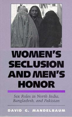 Women's Seclusion and Men's Honor by David G. Mandelbaum
