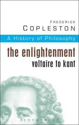 History of Philosophy The Enlightenment: Voltaire to Kant Vol 6 by Frederick C. Copleston