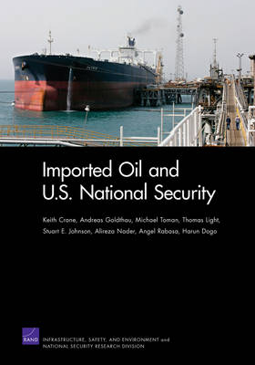 Imported Oil and U.S. National Security by Professor Keith Crane
