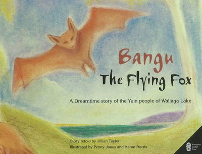 Bangu the Flying Fox by Jillian Taylor