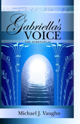 Gabriella's Voice by Michael Vaughn