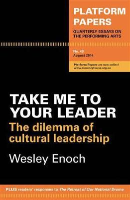 Platform Papers 40 - Take Me to Your Leader by Wesley Enoch