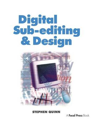 Digital Sub-Editing and Design by Stephen Quinn