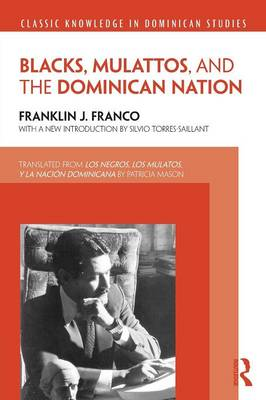 Blacks, Mulattos, and the Dominican Nation book