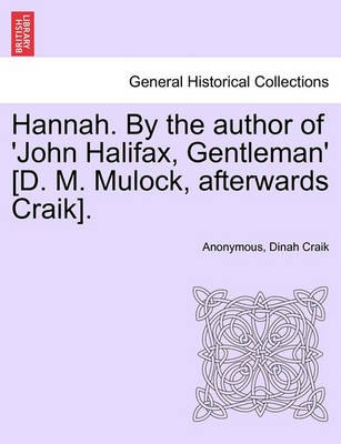 Hannah. by the Author of 'John Halifax, Gentleman' [D. M. Mulock, Afterwards Craik]. by Anonymous