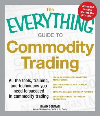 Everything Guide to Commodity Trading book