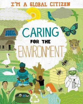 I'm a Global Citizen: Caring for the Environment by Georgia Amson-Bradshaw