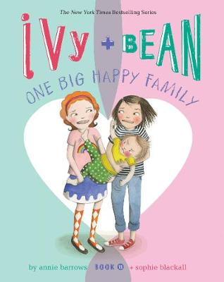 Ivy + Bean One Big Happy Family (Book 11) by Annie Barrows