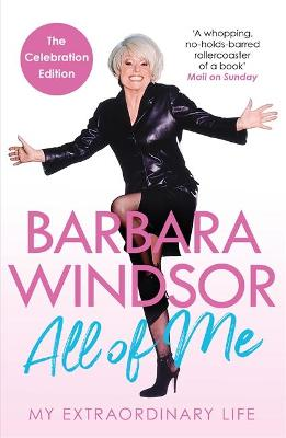 All of Me: My Extraordinary Life - The Most Recent Autobiography by Barbara Windsor book