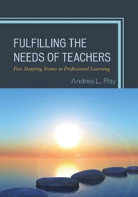 Fulfilling the Needs of Teachers book