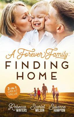 A Forever Family: Finding Home/A Marriage Made in Italy/The Boy Who MadeThem Love Again/A Baby to Bind Them by Susanne Hampton