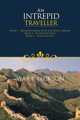 An Intrepid Traveller by Mark Jackson