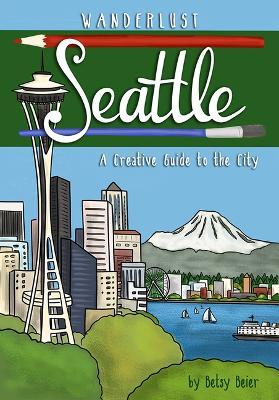 Wanderlust Seattle by Betsy Beier