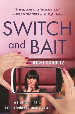 Switch and Bait by Ricki Schultz