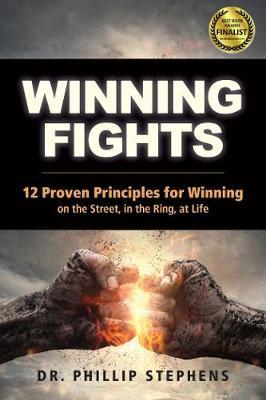 Winning Fights by Phillip M Stephens