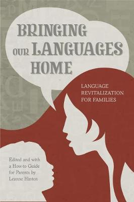 Bringing Our Languages Home by Leanne Hinton