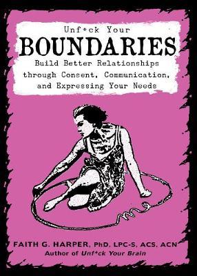 Unf#ck Your Boundaries by Faith G. Harper