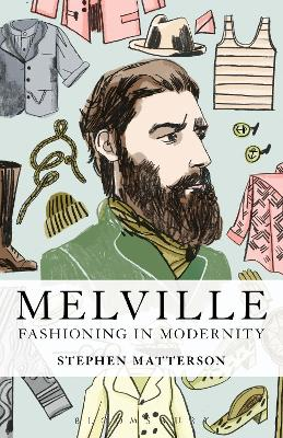 Melville: Fashioning in Modernity by Stephen Matterson
