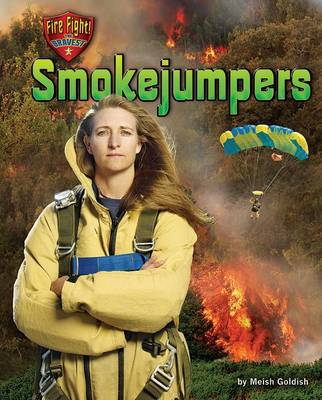 Smokejumpers by Meish Goldish