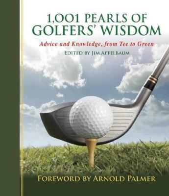 1,001 Pearls of Golfers' Wisdom by Jim Apfelbaum