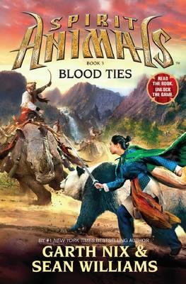 Spirit Animals: #3 Blood Ties by Garth Nix