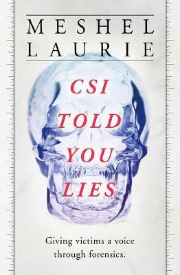 CSI Has Told You Lies book
