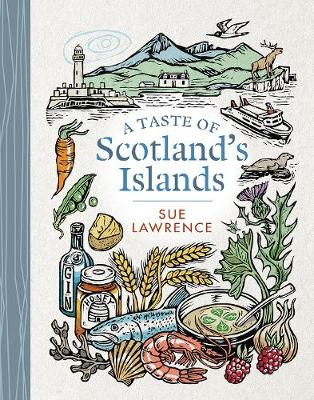 A Taste of Scotland's Islands by Sue Lawrence