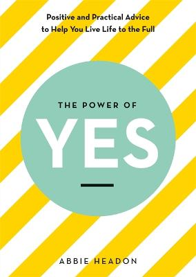 The Power of YES by Abbie Headon