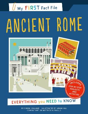 My First Fact File Ancient Rome: Everything you Need to Know by Simon Holland