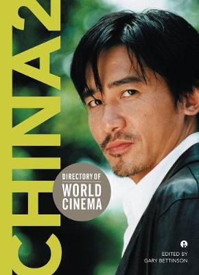 Directory of World Cinema: China 2 by Gary Bettinson