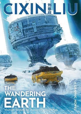 The Cixin Liu's The Wandering Earth: A Graphic Novel by Cixin Liu
