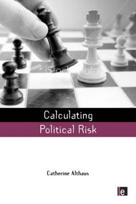 Calculating Political Risk by Catherine Althaus