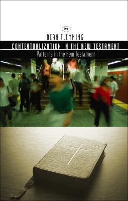 Contextualization in the New Testament by Dean Flemming