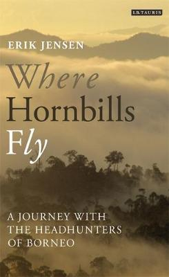 Where Hornbills Fly by Erik Jensen