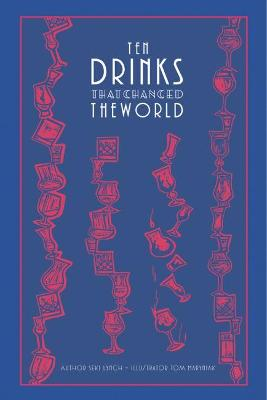 Ten Drinks That Changed the World book