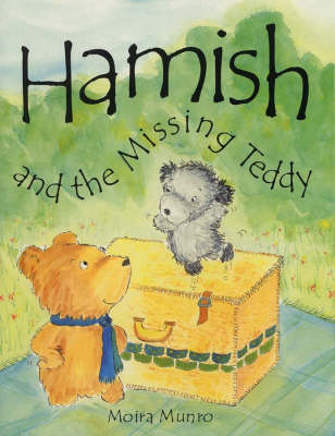 Hamish and the Missing Teddy by Moira Munro