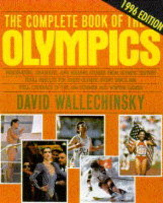 The Complete Book of the Olympics: 1996 by David Wallechinsky