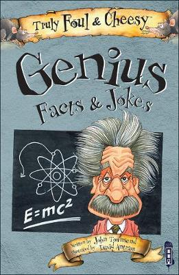 Truly Foul and Cheesy Genius Jokes and Facts Book by John Townsend