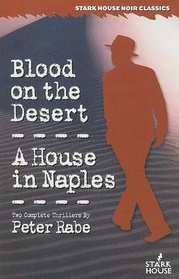 Blood on the Desert/A House in Naples by Peter Rabe