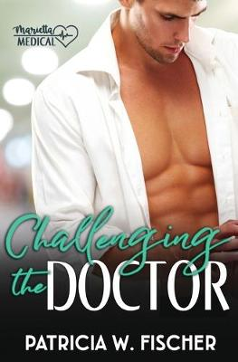 Challenging the Doctor by Patricia W Fischer