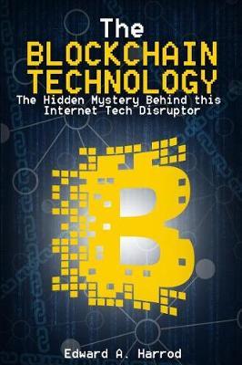 The Blockchain Technology by Edward a Harrod