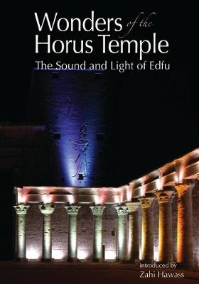 Wonders of the Horus Temple by Zahi A. Hawass